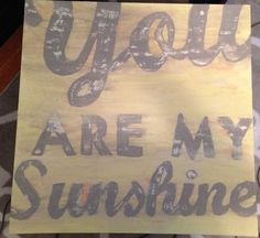 Antiqued You Are My Sunshine Canvas