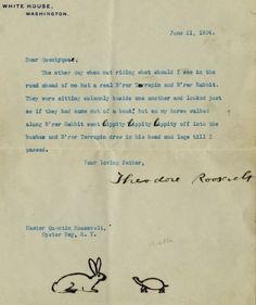 Teddy Roosevelt- the Man of Man's Mans - writes a tender letter to his young son Quentin. And doodles rabbits. American Presidents, American History, Rough Riders, Theodore Roosevelt, Jfk, Me Quotes, Nostalgia, Letters, Teaching