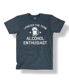 Another great find on #zulily! Heather Blue 'Alcohol Enthusiast' Crewneck Tee #zulilyfinds