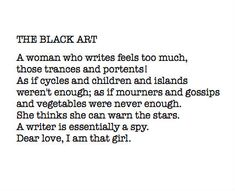 """I am that girl"": The Black Art by Anne Sexton Some Quotes, Words Quotes, Quotes To Live By, Sayings, Qoutes, Love Words, Beautiful Words, Anne Sexton, Book Writer"