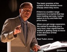 Trading & Currency infographic & data Paul Tudor Jones on range expansion by onlineroboticstoc. Infographic Description Paul Tudor Jones on range Paul Tudor Jones, High Frequency Trading, Implied Volatility, Stock Market Quotes, Forex Trading Tips, Stock Analysis, Trading Quotes, Financial Instrument, Business And Economics