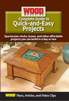 Complete Guide to Quick-and-Easy Projects Woodworking In An Apartment, Woodworking Store, Woodworking Plans, Wood Magazine, Jewelry Chest, Wood Plans, Woodworking Techniques, Pattern Cutting, Project Yourself