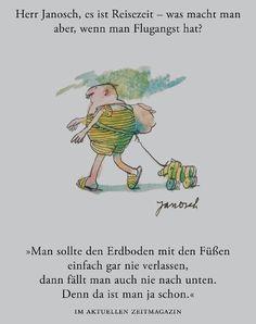 Herr #Janosch, es ist Reisezeit - was macht man aber, wenn man Flugangst hat?