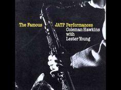 Coleman Hawkins & Lester Young- The Famous JATP Performances- FULL ALBUM