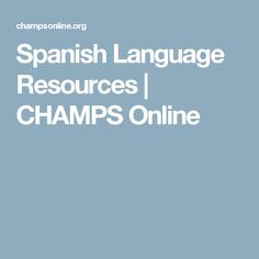 Spanish Language Resources | CHAMPS Online