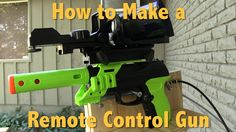 DIY Remote Control Gun - How To Make A DIY Remote Control Gun | Spy Gear...