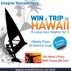 Win a trip for 2 to #Hawaii from Magellan! Plus, enter to win weekly prizes all summer long! This week's prize: $250 iTunes gift card. Enter now! #Giveaway #SmartGPS