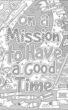 On a Mission to Have a Good Time coloring page + Ignite Creativity coloring page #coloringpages