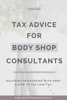 Here's some tax advice for self-employed Body Shop Consultants including how to register with HMRC, your responsibilities and how to reduce your tax bill. The Body Shop Uk, Body Shop At Home, Best Body Shop Products, Beauty Products, Korean Eye Makeup, Asian Makeup, Body Shop Skincare, Tax Help, Business Advice