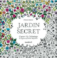 Jardin secret, carnet de coloriage et chasse au trésor anti stress de Johanna Basford, http://www.amazon.fr/dp/2501081897/ref=cm_sw_r_pi_dp_uI9Isb157JSSK