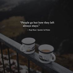 People go but how they left always stays. — Rupi Kaur —via http://ift.tt/2eY7hg4