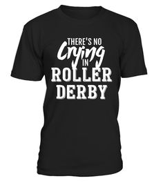 """# Theres No Crying in Roller Derby Shirts   Roller Derby Gifts .  Special Offer, not available in shops      Comes in a variety of styles and colours      Buy yours now before it is too late!      Secured payment via Visa / Mastercard / Amex / PayPal      How to place an order            Choose the model from the drop-down menu      Click on """"Buy it now""""      Choose the size and the quantity      Add your delivery address and bank details      And that's it!      Tags: Roller Derby Gifts…"""