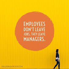 Image result for people don`t leave jobs they leave bad managers