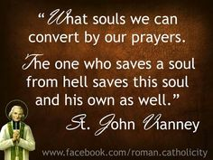 A Group to promote Catholic Prayers, Devotions and Novenas Roman Catholic Prayers, Catholic Quotes, Catholic Saints, Religious Quotes, Catholic Religion, St John Vianney, Spiritual Prayers, Saint Quotes, Meaning Of Life