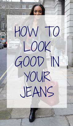11 Tips to look amazing in your jeans