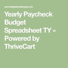 Yearly Paycheck Budget Spreadsheet TY » Powered by ThriveCart Budget Spreadsheet, The Motley Fool, Yearly, Budgeting, Budget Organization