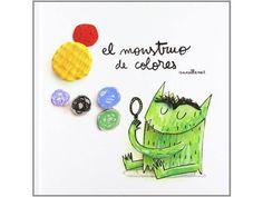 El mostruo de colores - 17 libros para regalar a los pequeños de la casa http://www.milideaspararegalar.es/blog/17-libros-para-regalar-a-los-pequenos-de-la-casa/