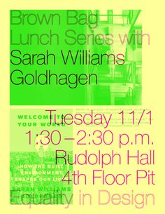 "equalityindesign: "" Excited for our second Brown Bag Lunch of the fall semester with architecture critic and historian Sarah Williams Goldhagen. Read more about her work here, and read this great argument about why Denise Scott Brown deserves the..."