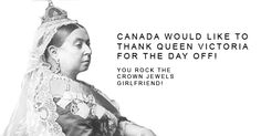 This is a quote about Victoria Day