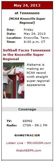 Roll Tide! Alabama is making an NCAA record ninth straight super regional appearance at Tennessee (NCAA Knoxville Super Regional) Friday, May 24, 2013, Location: Knoxville, Tenn. Time: 6:00 p.m. CT, TV: ESPN2.