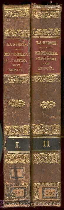 1855. HISTORIA ECLESIASTICA DE ESPAÑA Ó ADICIONES DE LA HISTORIA GENERAL DE LA IGLESIA.VOL. I y II.
