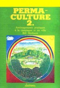 """Pour vous, petits et grands, nous vous proposons deux livres numériques sous format PDF traitant de la sombre et mystique permaculture. Ces livres sont considérés comme étant les """"bibles"""" de la permaculture, pour la simple et bonne raison qu'ils ont été coécrits par Bill Mollison et David Holmgren, les fondateurs de la permaculture. Sans attendre, …"""