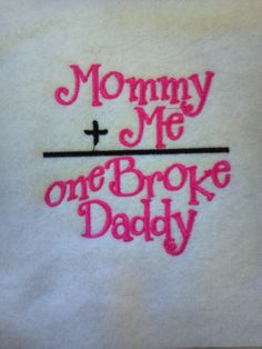 Baby onsie  mommy and me and one broke daddy by AjsLittleBoTeek, $12.00