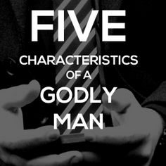 5 Characteristics Of A Godly Man, and 44 Verses To Help You Become One. something to keep in mind when looking for my guy Christian Men, Christian Faith, Christian Quotes, Christian Dating, Christian Singles, Christian Motivation, Christian Pictures, Christian Marriage, Mens Ministry