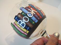 Book Club Painted Wine Glass $22.00 - does custom orders; lots of great glasses at Etsy