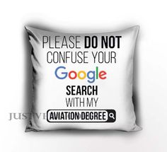 Personalized please do not confuse your google search my aviation degree Pillow case