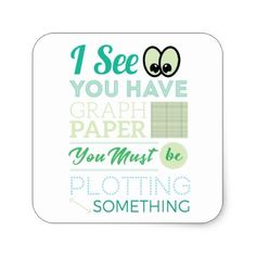 I See You Have Graph Paper Plotting Funny Math Square Sticker - artists unique special customize presents