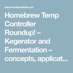Homebrew Temp Controller Roundup! – Kegerator and Fermentation – concepts, applications and models   Homebrew Finds