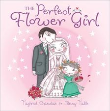 Title: The Perfect Flower Girl   Author: Taghred Chandab   Illustrator: Binny Talib   Publisher: Allen & Unwin, $24.99 RRP  Publication Date: June 2012   Format: Hard Cover   ISBN: 9781742375731   For ages: 5 - 10   Type: Picture Book