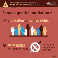 Female genital mutilation violates human rights & it must NEVER be performed #EndFGM #WD2016