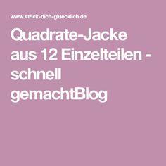 Quadrate-Jacke aus 12 Einzelteilen - schnell gemachtBlog