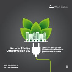 Conserve energy for yourself and for future generations to come National Energy Conservation Day. Energy Conservation Day, National Days, Nature Decor, Paper Decorations, Save Energy, Adobe Photoshop, Future, Natural Decorating, Future Tense