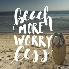 Summer is almost here! Just a little advice. #beachquotes #beachlife #beachliving #coastalquotes #quoteoftheday #beachmore #worryless