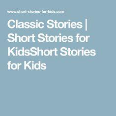 Classic Stories | Short Stories for KidsShort Stories for Kids