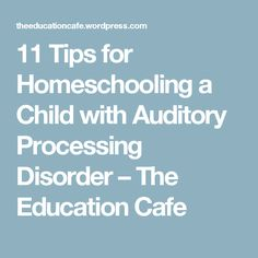 11 Tips for Homeschooling a Child with Auditory Processing Disorder – The Education Cafe Auditory Processing Activities, Auditory Processing Disorder, Short Term Memory, Memory Problems, Apd, Fine Motor Skills, Disorders, Parenting, Homeschooling