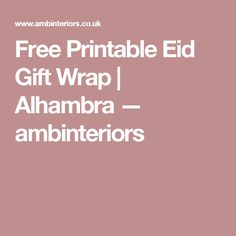 Free Printable Eid Gift Wrap | Alhambra  — ambinteriors