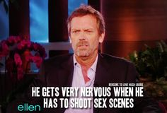 """reasons-to-love-hugh-laurie: """"Reason 174: He gets very nervous when he has to shoot sex scenes. Read More """""""