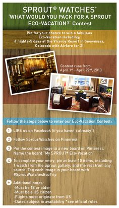 "'Pin to Win' a ""My SPROUT Eco-Vacation"" 4 days/5 nights including airfare! Go to Sprout Watches on facebook and click on the top contest tab to start your entry!"