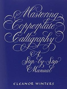 Mastering Copperplate Calligraphy: A Step-by-Step Manual (Lettering, Calligraphy, Typography) by Best Sellers