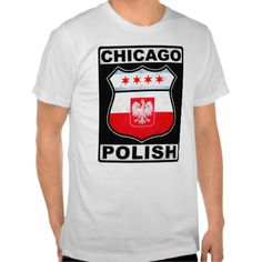 Chicago Polish American Tshirt. Are you a #Chicagoan with Polish ancestry? Check out this design!  To see this design on a range of other products, please visit my store: www.zazzle.com/celticana*/  #PolishAmerican #Poland
