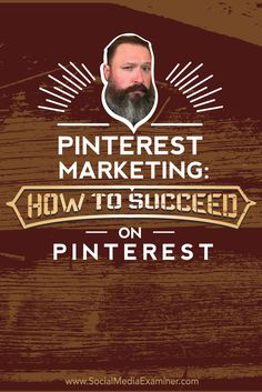 Pinterest Marketing: How to Succeed on Pinterest with @jeffsieh