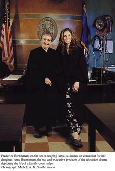 Amy Brenneman and her mom, real life superior judge Frederica Brenneman, on the set of Judging Amy.  Amy developed the television show loosely based on her mother's life as a judge.