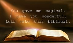 You gave me magical. I gave you wonderful. Lets make this biblical.  Biffy Clyro, Biblical, Opposites