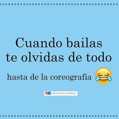 23 Ideas memes risa frases for 2019 Dancer Quotes, Funny Spanish Memes, Spanish Quotes, Memes In Real Life, Memes Funny Faces, New Memes, Happy Relationships, Relationship Memes, School Humor