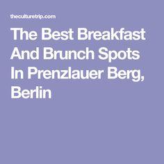 The Best Breakfast And Brunch Spots In Prenzlauer Berg, Berlin