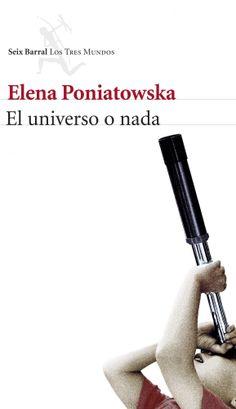 El universo o nada / Elena Poniatowska. Cuenta la vida y la obra del padre de la astrofísica en México, cada una de sus páginas se sustenta en una amplia bibliografía especializada, en su archivo personal y en las entrevistas concedidas por los astrónomos que lo siguieron.